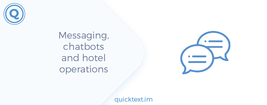 Messaging, chatbots and hotel operations can work very well together