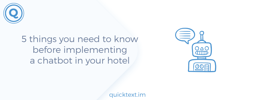 5 things you need to know before implementing a chatbot in your hotel