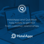HotelAppz and Quicktext help hotels to get ROI from customer relationships