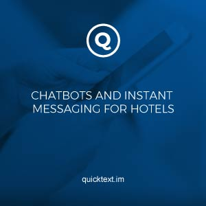 Chatbots and instant messaging for hotels