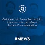Quicktext y Mews PMS se unen para modernizar la comunicación entre los hoteles y sus clientes