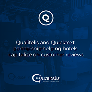 Qualitelis and Quicktext partnership: helping hotels capitalize on customer reviews
