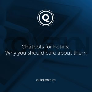Chatbots for hotels: Why you should care about them