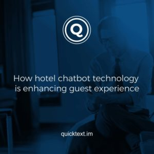 How hotel chatbot technology is enhancing guest experience