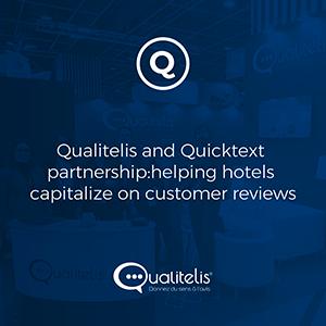 Qualitelis y Quicktext colaboran para permitir a los hoteleros capitalizar en la opiniones de sus clientes para generar nuevas reservas