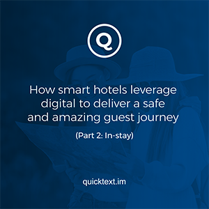 How smart hotels leverage digital to deliver a safe and amazing guest journey. (Part 2: In-stay)