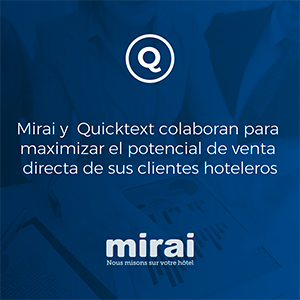 Mirai y Quicktext colaboran para maximizar el potencial de venta directa de sus clientes hoteleros
