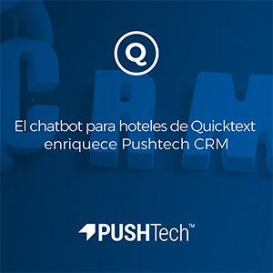 El chatbot para hoteles de Quicktext enriquece Pushtech CRM