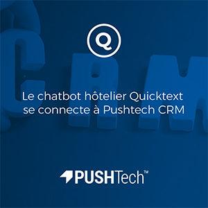 Le chatbot hôtelier Quicktext se connecte à Pushtech CRM