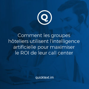 Comment les groupes hôteliers utilisent l'intelligence artificielle pour maximiser le ROI de leur call center