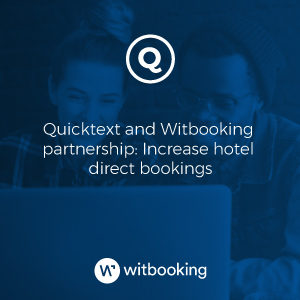 Quicktext and Witbooking partnership: Increase hotel direct bookings