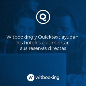 Witbooking y Quicktext ayudan los hoteles a aumentar sus reservas directas