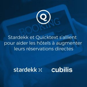 Stardekk et Quicktext s'allient  pour aider les hôtels à augmenter leurs réservations directes