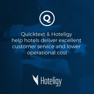 Quicktext & Hoteligy help hotels deliver excellent customer service and lower operational cost