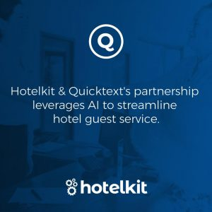 hotelkit & Quicktext join forces to boost hotels operational efficiency