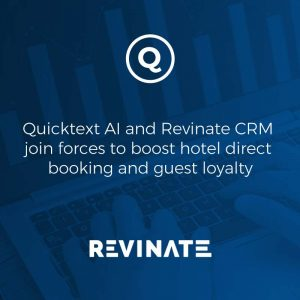 Quicktext AI and Revinate CRM join forces to boost hotel direct booking and guest loyalty