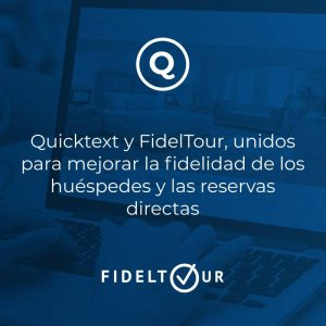 Quicktext y FidelTour, unidos para mejorar la fidelidad de los huéspedes y las reservas directas