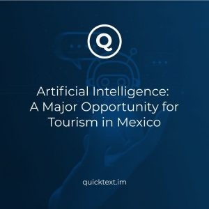 Artificial Intelligence: a Major Opportunity for Tourism in Mexico + use cases